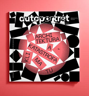 Autoportret Architektura akatastrofa klimatu nr4/2019