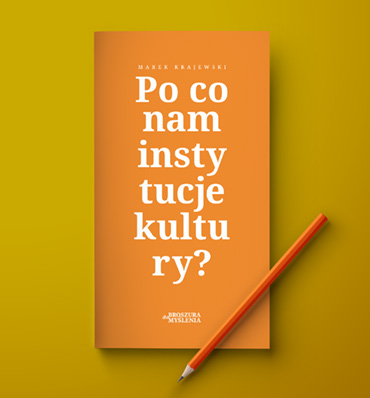 Marek Krajewski, <i>Poco nam instytucje kultury?</i>